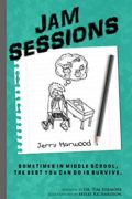 Jam Sessions: Sometimes in Middle School, the best you can do is survive : Jerry Harwood