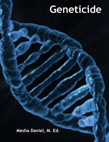 Geneticide : Mesha Daniel
