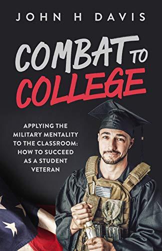 Combat To College : John H Davis