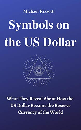 Symbols on the US Dollar : Michael Rizzotti