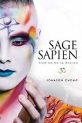 Sage Sapien: From Karma to Dharma : Johnson Chong