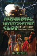 Paranormal Investigators' Club: Mysterious Blackwell Mansion : JD Broyhill
