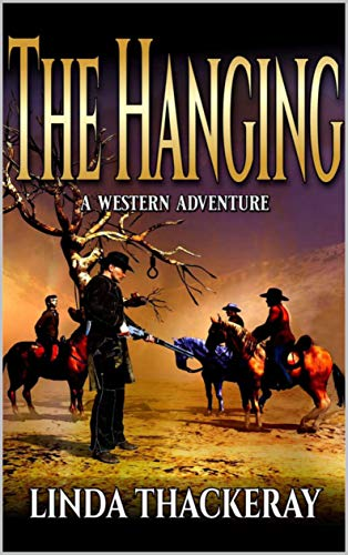 The Hanging: A Western Adventure : Linda Thackeray