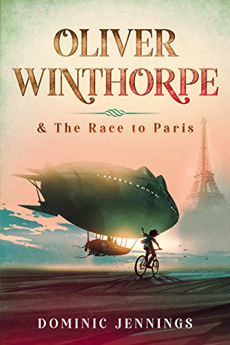 Oliver Winthorpe & The Race to Paris : Dominic Jennings