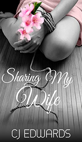 Sharing My Wife : C J Edwards