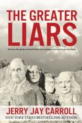 The Greater Liars : Jerry Jay Carroll