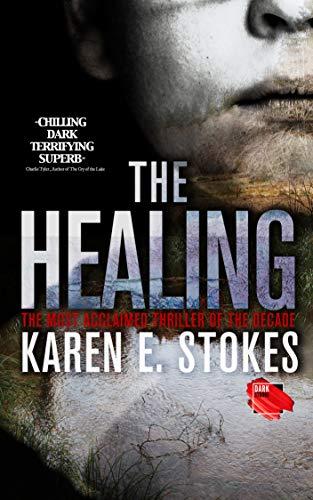 The Healing : Karen E Stokes