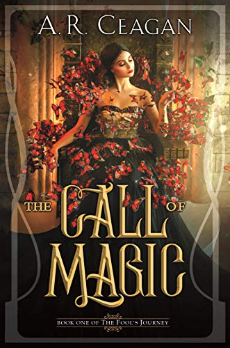 The Call of Magic – Book One of The Fool's Journey : A. R. C.