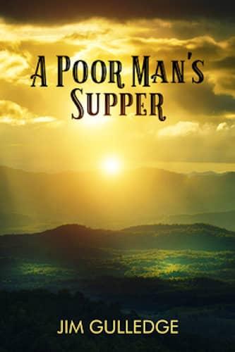 A Poor Man's Supper : Jim Gulledge