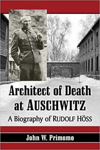 Architect of Death at Auschwitz : John W Primomo