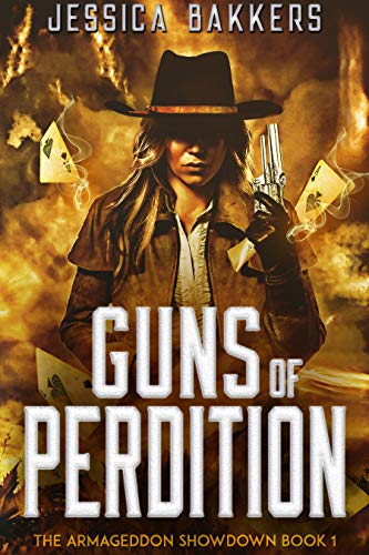 Guns of Perdition (The Armageddon Showdown Book 1) : Jessica Bakkers