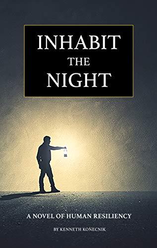 Inhabit the Night : Kenneth Konecnik