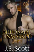 Billionaire Unmasked ~ Jason (The Billionaire's Obsession, Book 6) : J.S. Scott