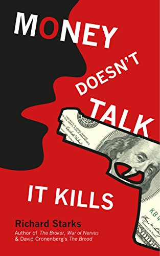 Money Doesn't Talk, It Kills : Richard Starks