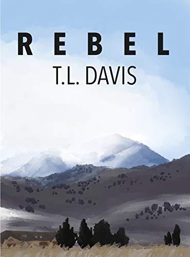 Rebel : T.L. Davis