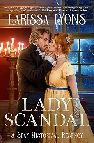 Lady Scandal – A Sexy Historical Regency : Larissa Lyons
