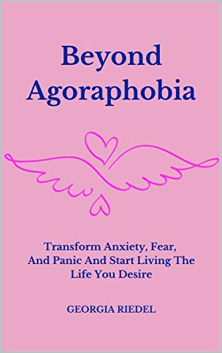 Beyond Agoraphobia : Georgia Riedel