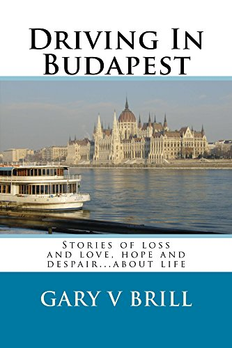 Driving in Budapest : Gary V. Brill