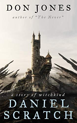 Daniel Scratch: A Story of Witchkind : Don Jones