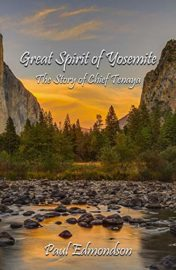 Great Spirit of Yosemite: The Story of Chief Tenaya : Paul Edmondson