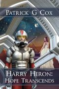 Harry Heron: Hope Transcends : Patrick G. Cox