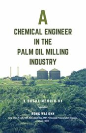 A Chemical Engineer in the Palm Oil Milling Industry : Hong Wai Onn
