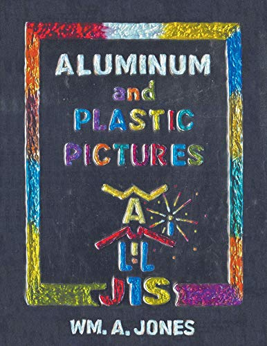 Aluminum and Plastic Pictures : WM. A. Jones