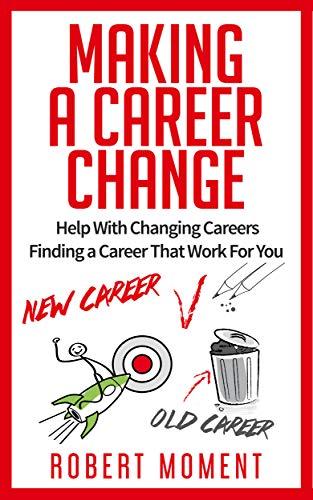 Making a Career Change : Robert Moment