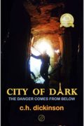 City of Dark : C.H. Dickinson