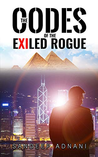 The Codes of the Exiled Rogue : Sandeep Adnani