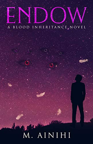 Endow: A Blood Inheritance Novel : M. Ainihi