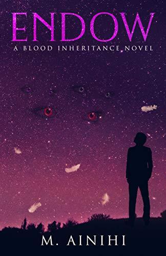 Endow: A Blood Inheritance Novel : M. Ainihi
