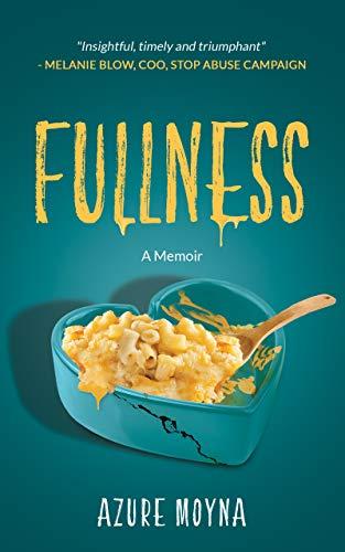 Fullness, A Memoir : Azure Moyna