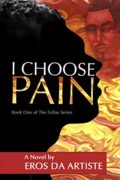 I Choose Pain : Eros Da Artiste