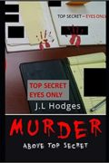 "Murder: Above Top Secret : J.L. "" Jim"" Hodges"