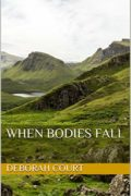 When Bodies Fall : Deborah Court