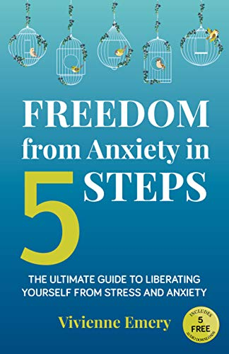 Freedom from Anxiety in 5 Steps : Vivienne Emery