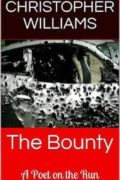 The Bounty: A Poet on the Run : Christopher Williams
