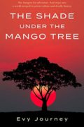 The Shade under the Mango Tree : Evy Journey