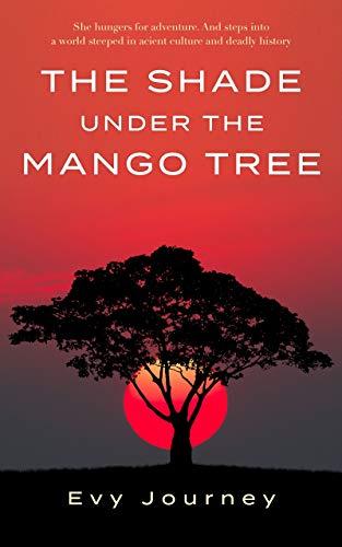 The Shade under the Mango Tree : Evy Journey