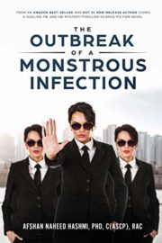 The Outbreak of a Monstrous Infection : Afshan Naheed Hashmi