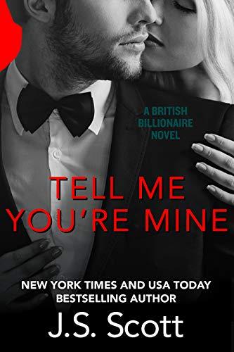 Tell Me You're Mine : J.S. Scott