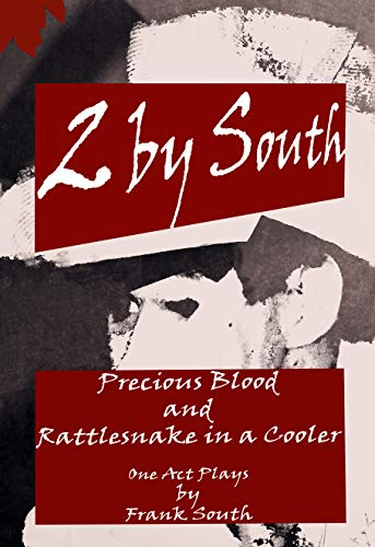 2 by South: Precious Blood and Rattlesnake in a Cooler : Frank South