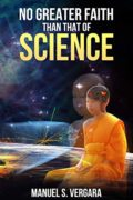 No Greater Faith Than That of Science : Manuel S. Vergara
