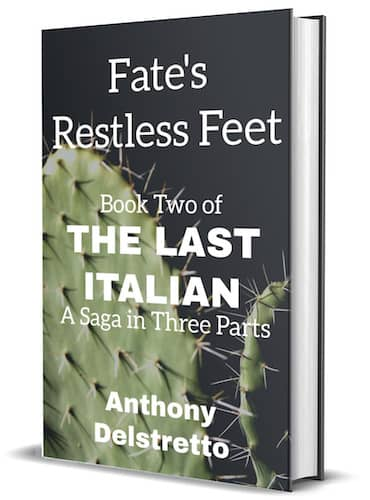 Fate's Restless Feet : Anthony Delstretto