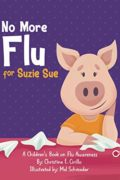 No More Flu for Suzie Sue : Christine E. Cirillo