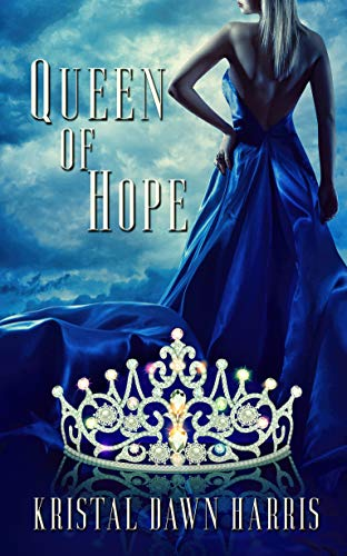 Queen of Hope : Kristal Dawn Harris