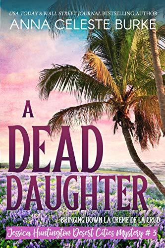 A Dead Daughter : Anna Celeste Burke