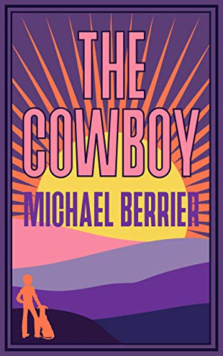 The Cowboy : Michael Berrier
