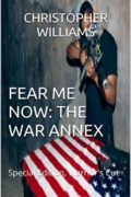 Fear Me Now: The War Annex : Christopher Williams